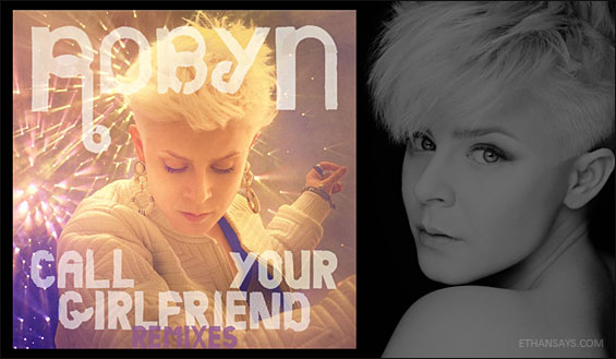 Robyn-call-your-gilfriend