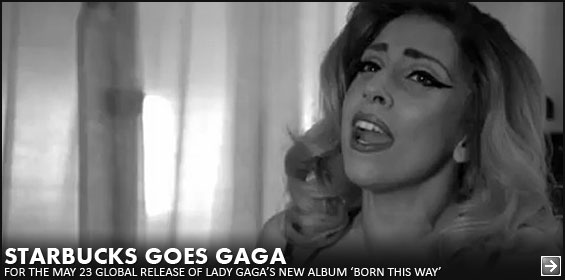 Gaga Taking Over Starbucks Digital Network 5/23