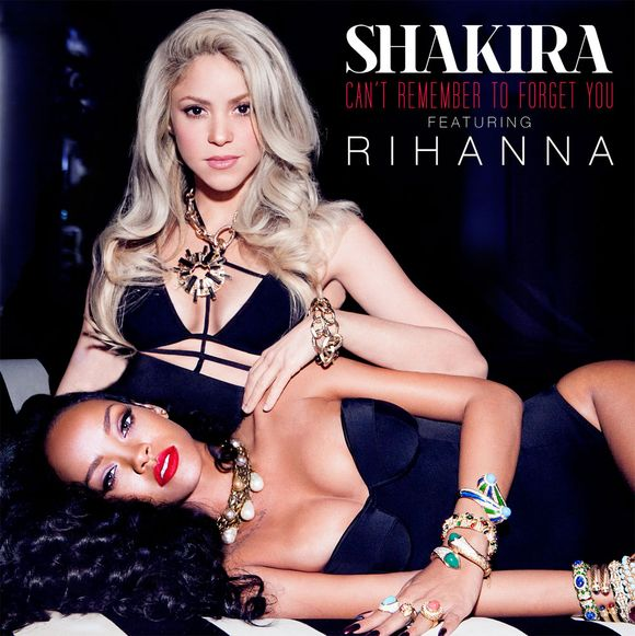 Shakira-Rihanna-Cant Remember to Forget You